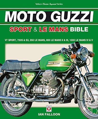9781787110953: The Moto Guzzi Sport & Le Mans Bible (Veloce Classic Reprint)
