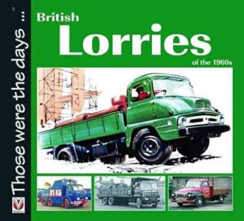 9781787111141: British Lorries of the 1960s (Those were the days...)