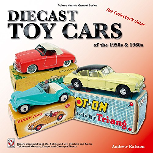 Diecast Toy Cars Of The 1950s & 1960s 2 Rev ed