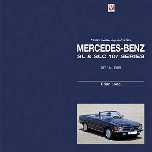 9781787111301: Mercedes-Benz SL & SLC: 107-Series 1971 to 1989 (Classic Reprint)