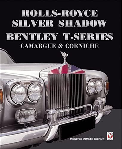 9781787111370: Rolls-Royce Silver Shadow/Bentley T-Series, Camargue & Corniche: Revised & Enlarged Edition