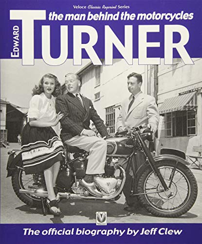 9781787111417: Edward Turner: The man behind the motorcycles (Classic Reprint)