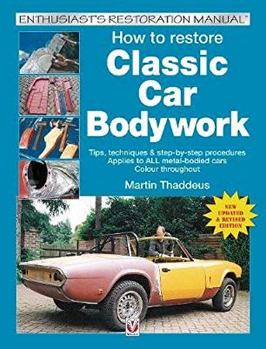 9781787111677: How to restore Classic Car Bodywork: New Updated & Revised Edition (Enthusiast's Restoration Manual series)