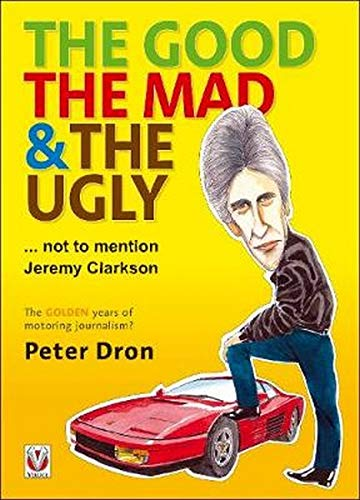 9781787111844: The good, the mad and the ugly ... not to mention Jeremy Clarkson: The golden years of motoring journalism?