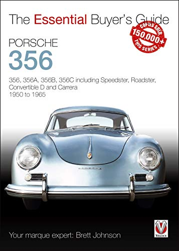 9781787112964: Porsche 356: 356, 356a, 356b, 356c Including Speedster, Roadster, Convertible D and Carrera: Models Years 1950 to 1965 (Essential Buyer's Guide): 356, ... Convertible D and Carrera 1950 to 1965