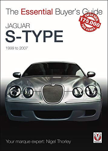 9781787116047: Jaguar S-Type: 1999 to 2007: The Essential Buyer's Guide