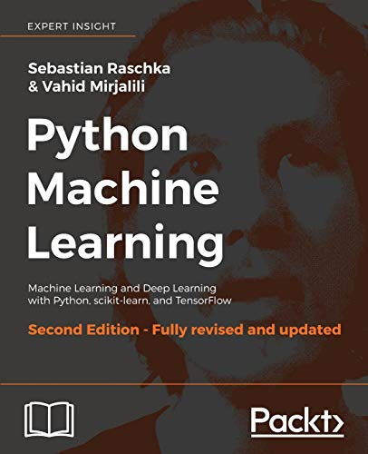 9781787125933: Python Machine Learning: Machine Learning and Deep Learning with Python, scikit-learn, and TensorFlow, 2nd Edition