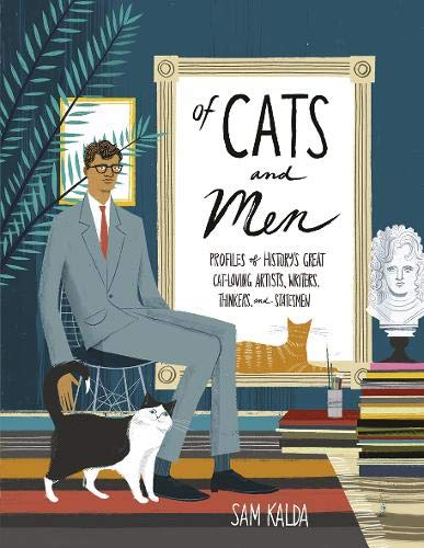 9781787130326: Of Cats and Men: Profiles of history's great cat-loving artists, writers, thinkers and statesmen