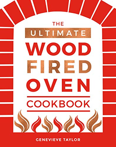 9781787131774: The Ultimate Wood-Fired Oven Cookbook: Recipes, Tips and Tricks that Make the Most of Your Outdoor Oven (Cooking with Fire and Outdoor Cooking)