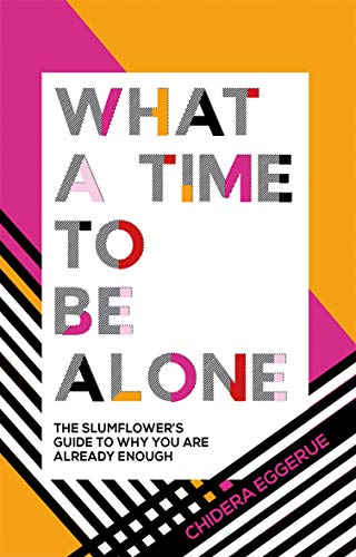 9781787132115: What a Time to Be Alone : The Slumflower's guide to why you are already enough