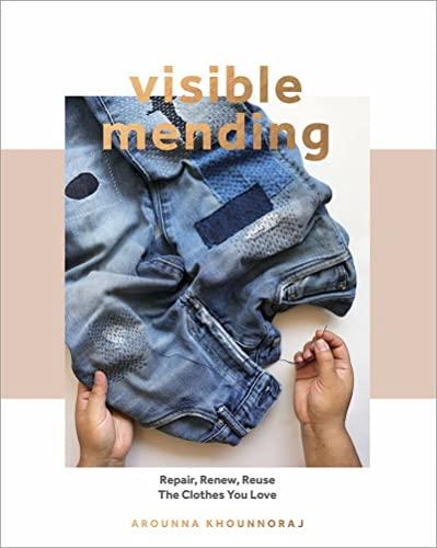 9781787136106: Visible Mending: Repair, Renew, Reuse the Clothes You Love