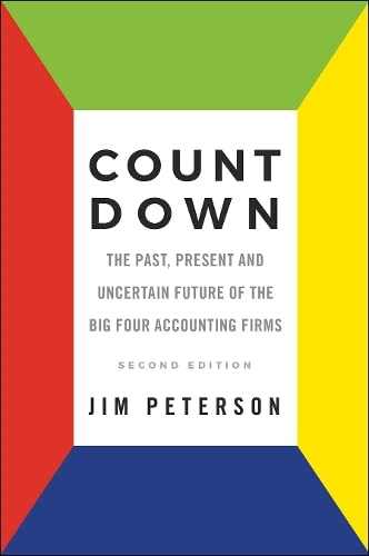 9781787147010: Count Down: The Past, Present and Uncertain Future of the Big Four Accounting Firms - Second Edition