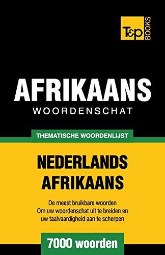 Thematische woordenschat Nederlands-Afrikaans - 7000 woorden: Taranov, Andrey