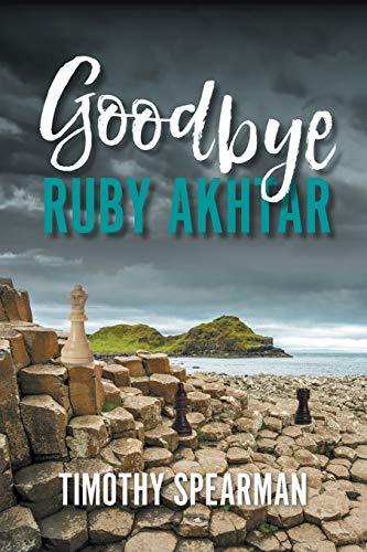 9781787191990: Goodbye Ruby Akhtar