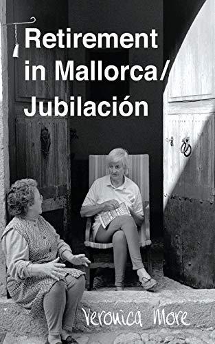 Retirement in Mallorca / Jubilacion (Paperback): Veronica More
