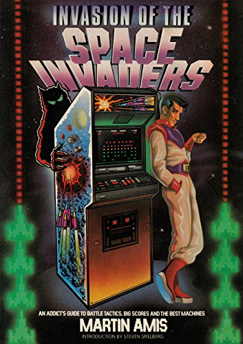 Invasion of the Space Invaders: An Addicts Guide to Battle Tactics, Big Scores and the Best Machines