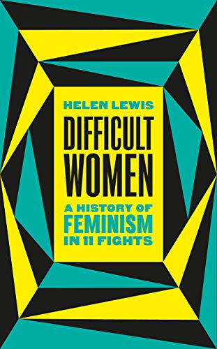 9781787331280: Difficult Women: A History of Feminism in 11 Fights