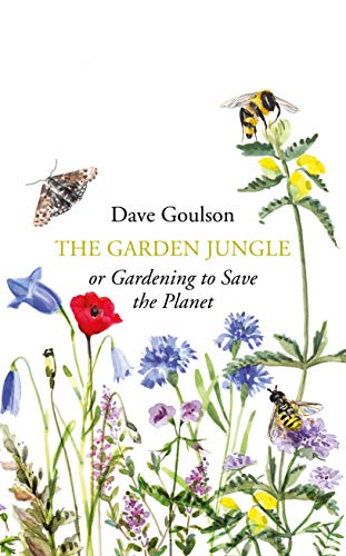 9781787331358: The Garden Jungle: or Gardening to Save the Planet