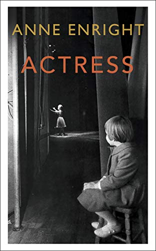 9781787332065: Actress: LONGLISTED FOR THE WOMEN'S PRIZE 2020