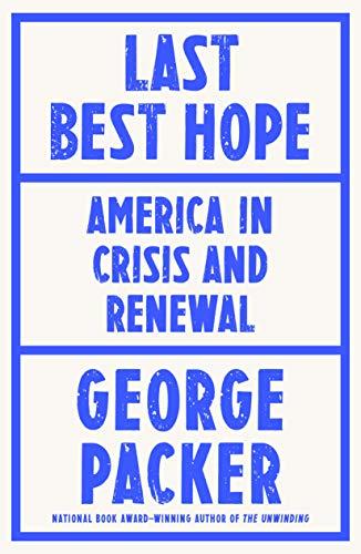 George Packer, Last Best Hope