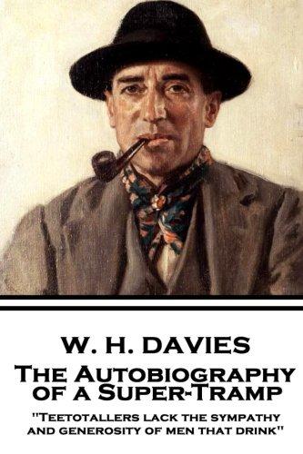 W. H. Davies - The Autobiography of: W H Davies