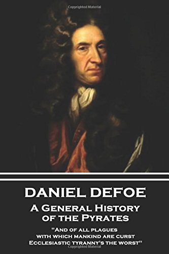 Daniel Defoe - A General History of: Defoe, Daniel