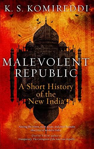 9781787380059: Malevolent Republic: A Short History of the New India