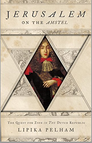 9781787380080: Jerusalem on the Amstel: The Quest for Zion in the Dutch Republic