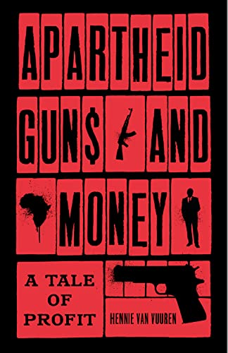 9781787380974: Apartheid Guns and Money: A Tale of Profit
