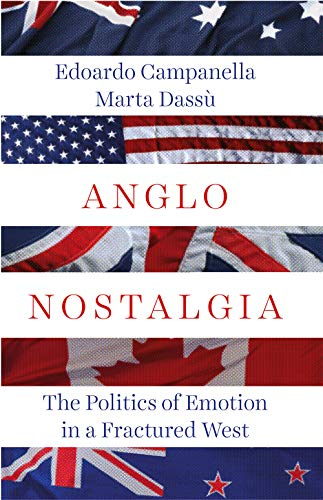 9781787381414: Anglo Nostalgia: The Politics of Emotion in a Fractured West