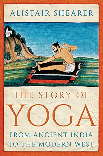 9781787381926: The Story of Yoga: From Ancient India to the Modern West