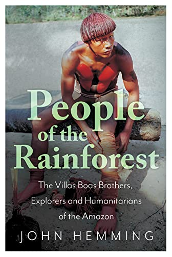 9781787381957: People of the Rainforest: The Villas Boas Brothers, Explorers and Humanitarians of the Amazon