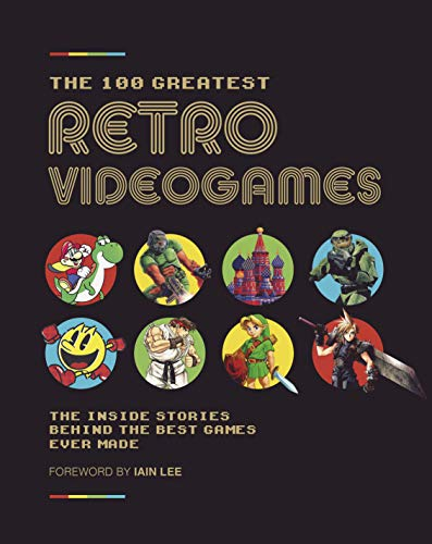 9781787393080: The 100 Greatest Retro Videogames: The Ultimate Guide to Classic Games