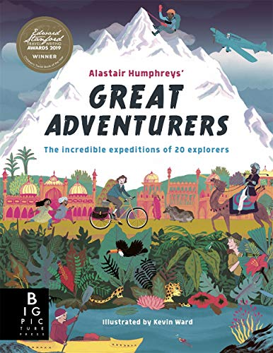 9781787416260: Alastair Humphreys' Great Adventurers