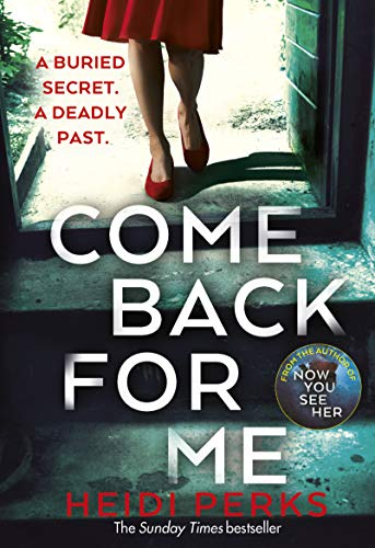 9781787460782: Come Back For Me: Your next obsession from the author of Richard & Judy bestseller NOW YOU SEE HER