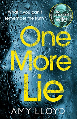 9781787460829: One More Lie: This chilling psychological thriller will hook you from page one