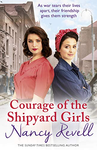 9781787460843: Courage of the Shipyard Girls: Shipyard Girls 6 (The Shipyard Girls Series)