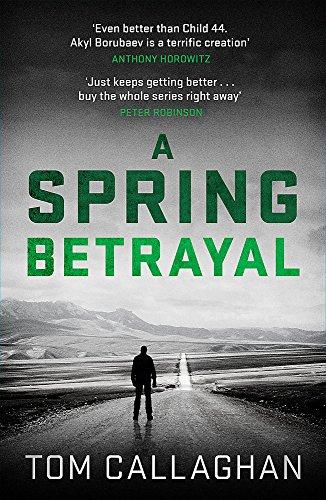 9781787472501: A Spring Betrayal: An Inspector Akyl Borubaev Thriller (2)