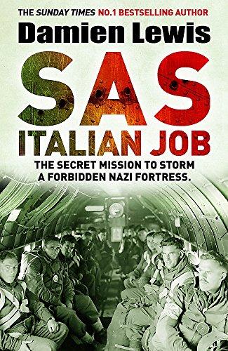 9781787475137: SAS Italian Job: The Secret Mission to Storm a Forbidden Nazi Fortress