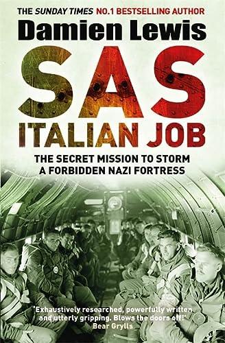 9781787475168: SAS Italian Job: The Secret Mission to Storm a Forbidden Nazi Fortress