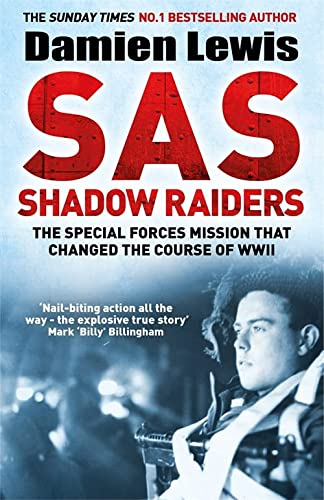 9781787475205: SAS Shadow Raiders: The Ultra-Secret Mission that Changed the Course of WWII