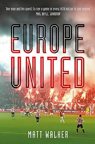 9781787476110: Europe United: 1 football fan. 1 crazy season. 55 UEFA nations