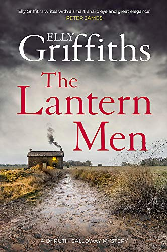 9781787477537: The Lantern Men: Dr Ruth Galloway Mysteries 12 (The Dr Ruth Galloway Mysteries)