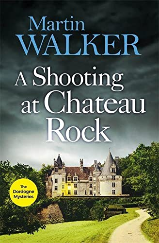 9781787477681: A Shooting at Chateau Rock: The Dordogne Mysteries 13