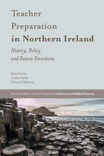 9781787546486: Teacher Preparation in Northern Ireland: History, Policy and Future Directions (Emerald Studies in Teacher Preparation in National and Global Contexts)