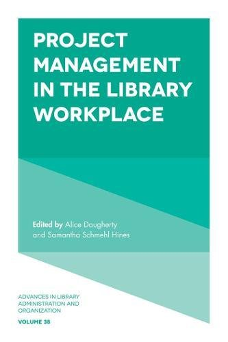 Project Management in the Library Workplace: Alice Daugherty