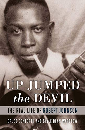 9781787602441: Up Jumped the Devil: The Real Life of Robert Johnson