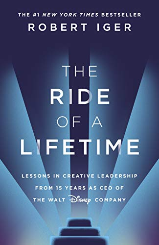 9781787630468: The Ride of a Lifetime: Lessons in Creative Leadership from 15 Years as CEO of the Walt Disney Company