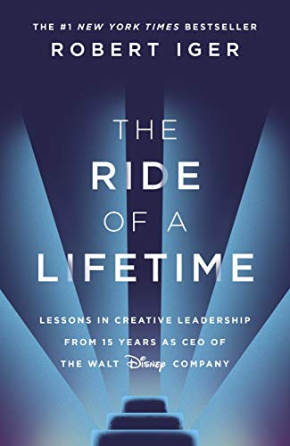 9781787630475: The Ride of a Lifetime: Lessons in Creative Leadership from 15 Years as CEO of the Walt Disney Company