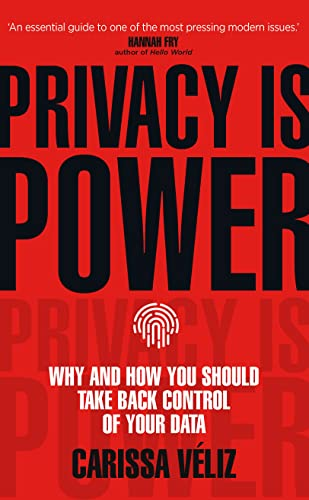 9781787634046: Privacy is Power: Why and How You Should Take Back Control of Your Data